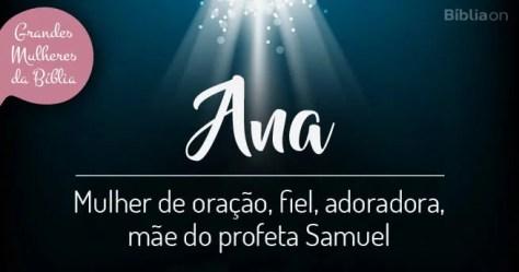 Ana Mulher de oração, fiel, adoradora, mãe do profeta Samuel