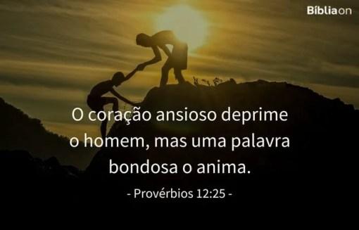 O coração ansioso deprime o homem, mas uma palavra bondosa o anima. Provérbios 12:25