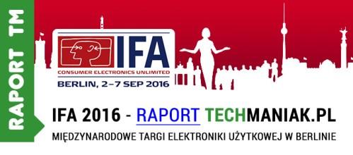 IFA 2016 wg redakcji techManiaK.pl