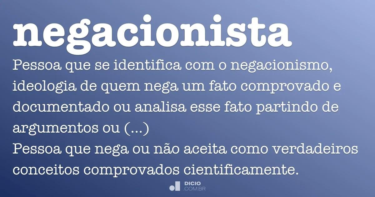Negacionista - Dicio, Dicionário Online de Português.