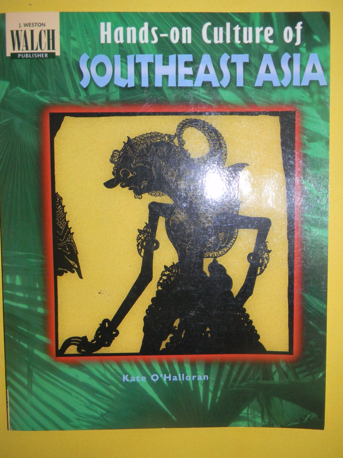 Hands On Culture Of Southeast Asia By Kate O Halloran