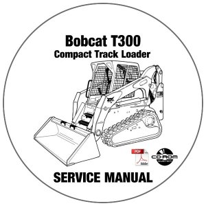 Bobcat Compact Track Loader T300 Service Manual 525411001525511001 CD