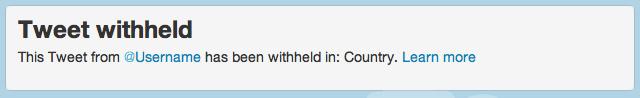 """Ao publicar conteúdo proibido, aparecerá a mensagem: """"Tweet retido. Este tweet de @usuario foi retido em: país. Saiba mais"""" (Foto: Divulgação)"""
