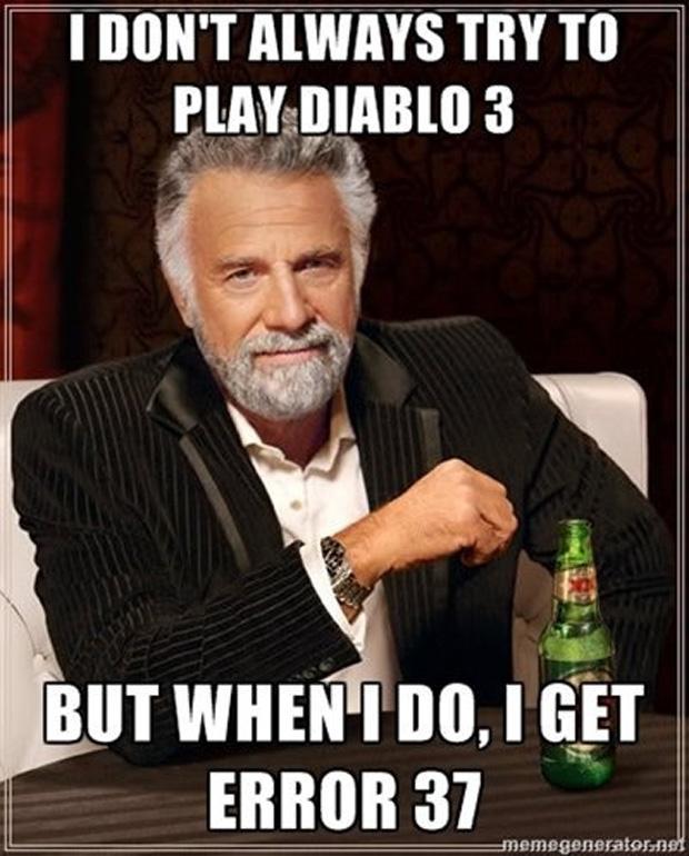"""""""Eu não tento jogar Diablo 3 sempre. Mas quando eu tento, eu recebo o Error 37"""", diz o homem mais interessante do mundo (Foto: IGN)"""