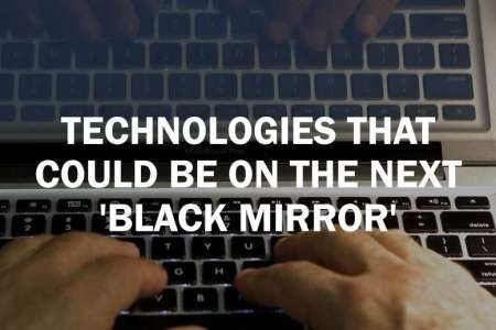 Creepy  real technologies that could be on the next  Black Mirror     Creepy  real technologies that could be on the next  Black Mirror