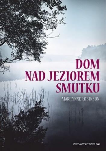 Okładka książki Dom nad jeziorem smutku