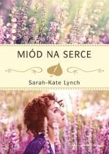 Miód na serce - Sarah-Kate Lynch