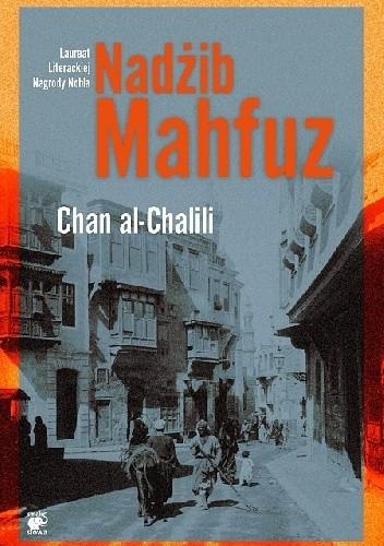 Znalezione obrazy dla zapytania Chan al-Chalili Nadżib Mahfuz