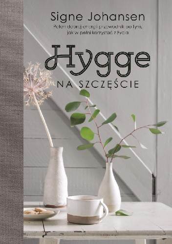 Hygge. Na szczęście / Signe Johansen