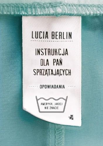 Znalezione obrazy dla zapytania sprzątających Lucia Berlin