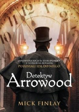 Detektyw Arrowood, Mick Finlay, Wydawnictwo Harper Collins, recenzja, detektywistyczne, detektyw, Sherlock Holmes, Londyn