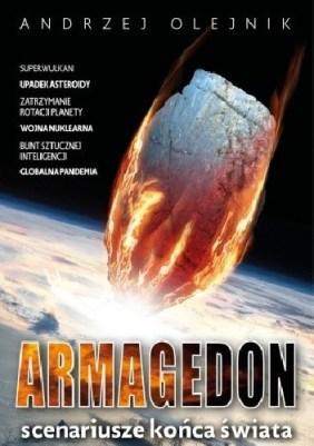 Armagedon, apokalipsa, popularnonaukowa, Wydawnictwo Fronda, Wydawnictwo Eureka, Andrzej Olejnik, Koniec świata