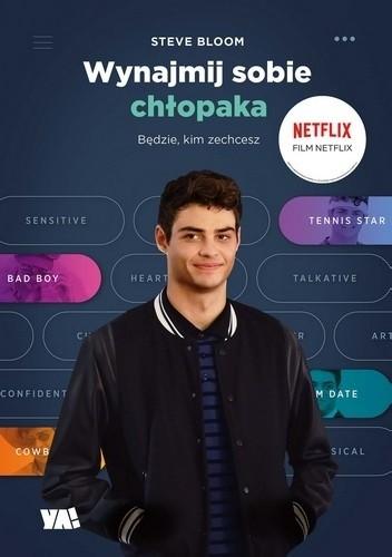 Wynajmij sobie chłopaka, Steve Bloom, Wydawnictwo Ya!, młodzieżowe, literatura młodzieżowa, nastolatkowie
