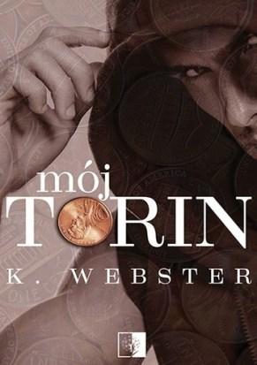 Mój Torin, K. Webster, Wydawnictwo Niezwykłe, romans, erotyka, dark romans, miłość, obyczajowe,