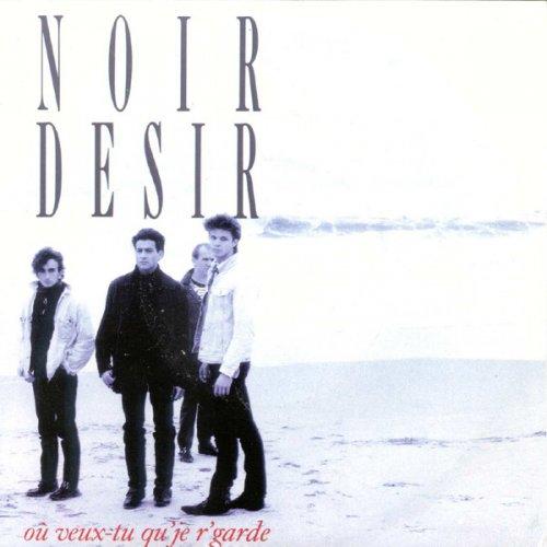 Noir Désir - Où veux-tu qu'je r'garde Lyrics | Musixmatch