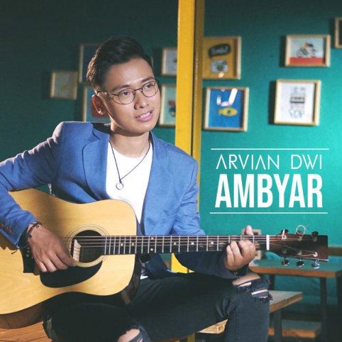 Arvian Dwi Ambyar Lyrics Musixmatch