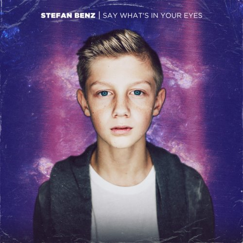 Stefan Benz - Say What's In Your Eyes Lyrics | Musixmatch