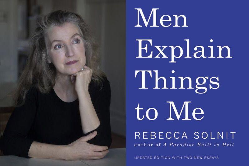 Resultado de imagen para men explain things to me by rebecca solnit