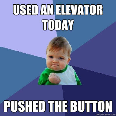used an elevator today pushed the button