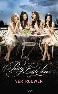 Image result for Pretty little liars: Vertrouwen - Sara Shepard