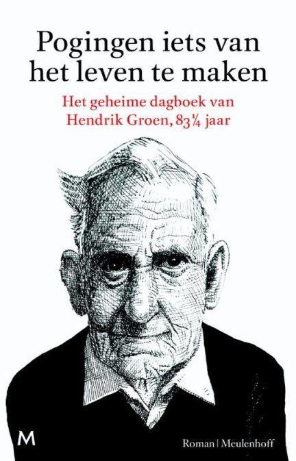 Hendrik Groen, pogingen iets van het leven te maken