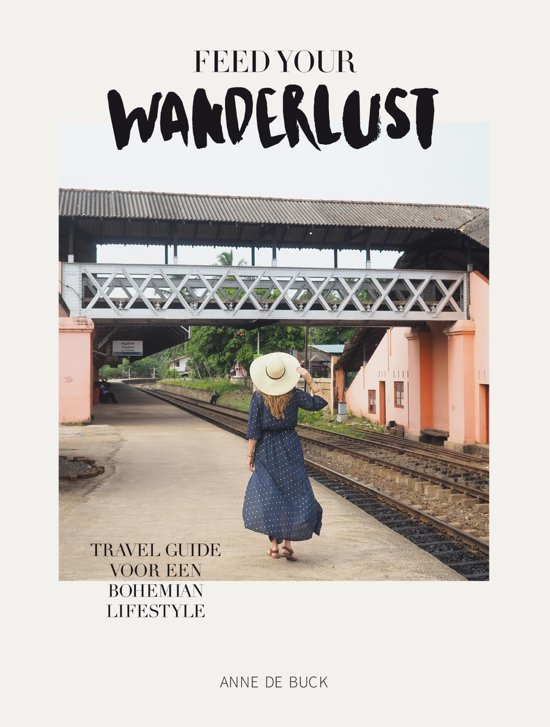 """Feed Your Wanderlust"" by Anne de Buck"