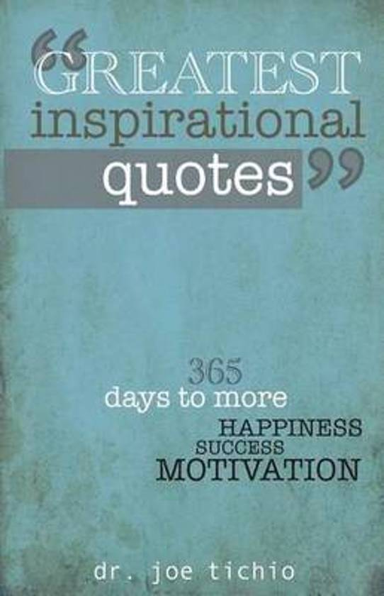 Image of: Students Greatest Inspirational Quotes Bolcom Bolcom Greatest Inspirational Quotes 9781481900805 Joe Tichio