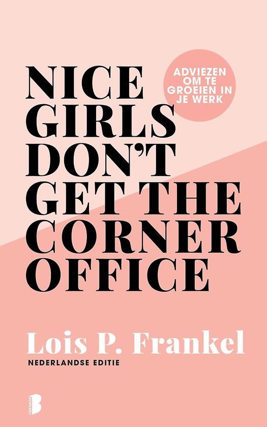 """Nice Girls Don't Get The Corner Office"" by Lois P. Frankel"