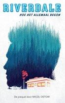 Riverdale - Hoe het allemaal begon