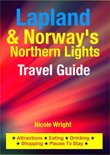 Lapland & Norway's Northern Lights Travel Guide