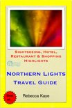 Northern Lights (Aurora Borealis), Norway Travel Guide - Sightseeing, Hotel, Restaurant & Shopping Highlights (Illustrated)