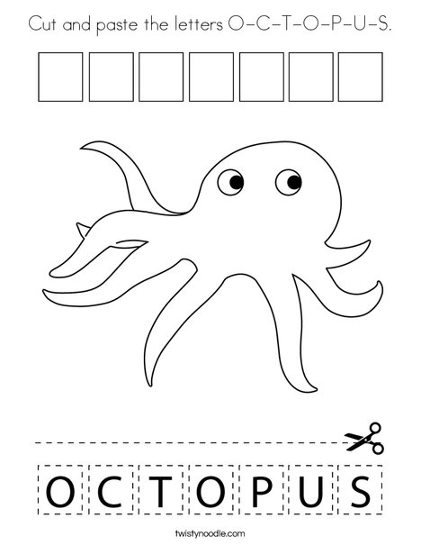 Cut And Paste The Letters O C T O P U S Coloring Page Twisty Noodle
