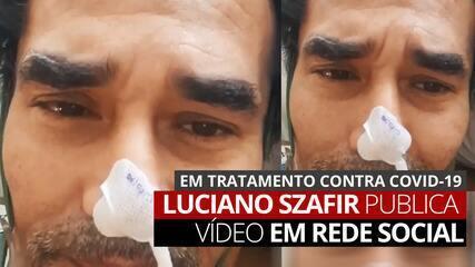 VÍDEO: Em tratamento contra Covid-19, Luciano Szafir publica vídeo em rede social