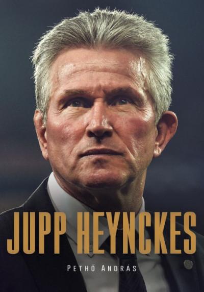 Könyv: Jupp Heynckes (Dr. Pethő András)