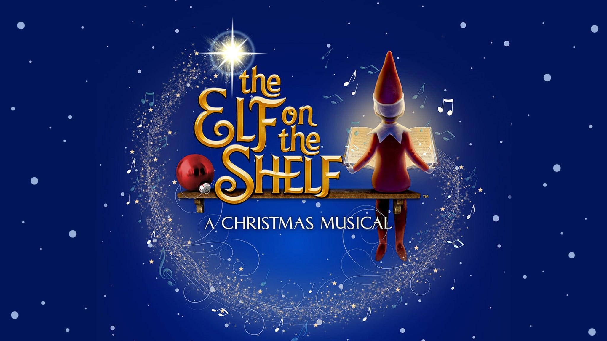 The Elf on the Shelf: A Christmas Musical (Touring) presale code