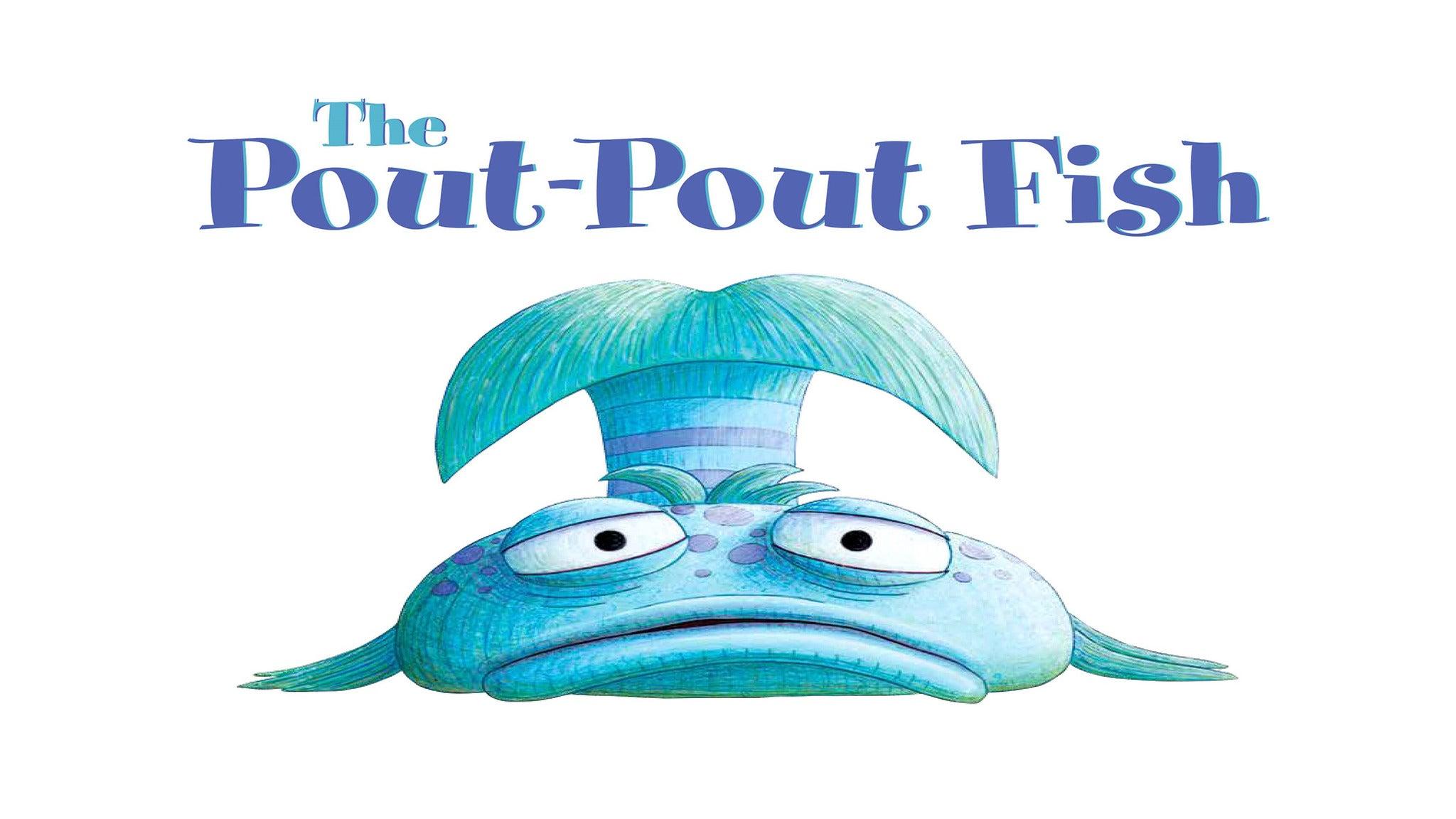 The Pout Pout Fish Tickets