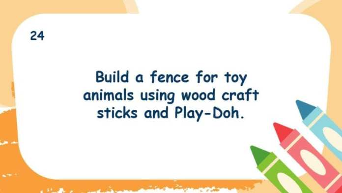Build a fence for toy animals using wood craft sticks and Play-Doh.