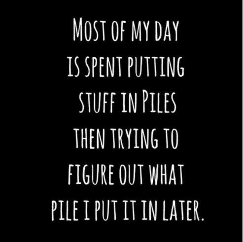 Most of my day is spent putting stuff in piles ...
