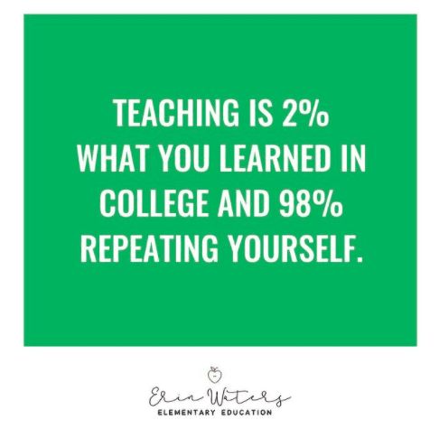 Teaching is repeating yourself.