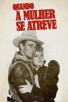 Poster do filme Quando a mulher se atreve