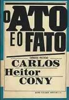 """""""O Ato e o Fato"""", de Carlos Heitor Cony (Foto: Reprodução)"""