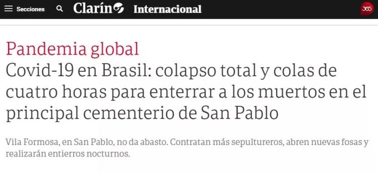 'Colapso total e filas de quatro horas para enterrar os mortos no principal cemitério de São Paulo', diz título da reportagem do Clarín sobre a pandemia no Brasil — Foto: Reprodução/Clarín