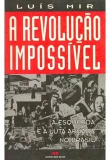 """""""A Revolução Impossível"""", de Luis Mir (Foto: Foto: Reprodução)"""