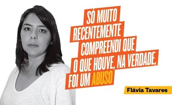 Texto depoimento de Flávia Tavares - #PrimeiroAssedio (Foto: ÉPOCA)