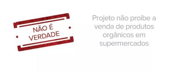 Projeto não proíbe a venda de produtos orgânicos em supermercados (Foto: G1)