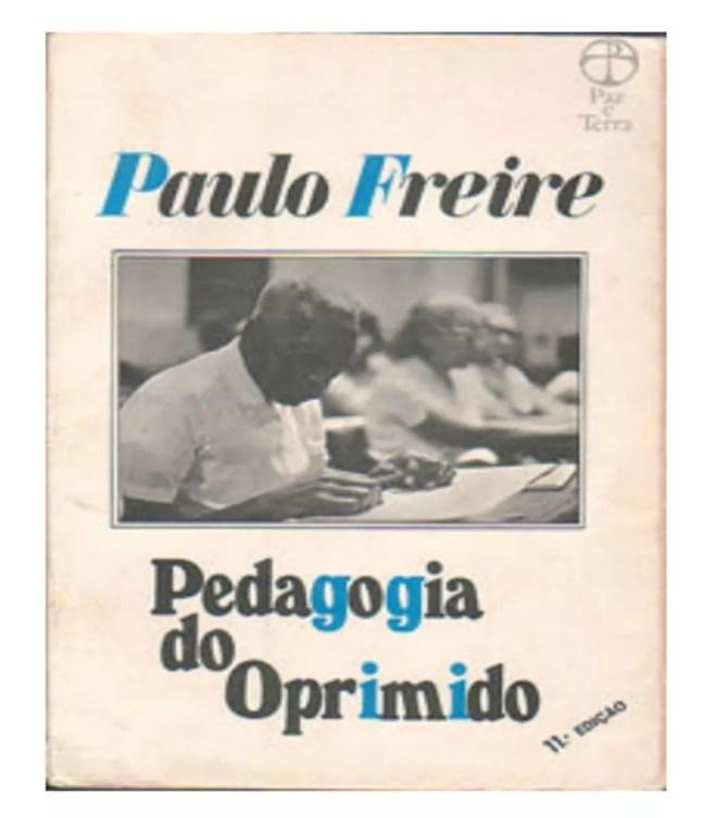 """Principal obra de Freire, """"Pedagogia do Oprimido"""" foi escrito em 1968, mas só foi publicado no Brasil anos depois, em 1974 — Foto: EDITORA PAZ E TERRA/ REPRODUÇÃO"""