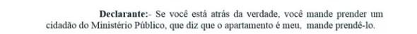 Trecho de depoimento do ex-presidente Lula em que pede a prisão de membro do MP (Foto: Reprodução)