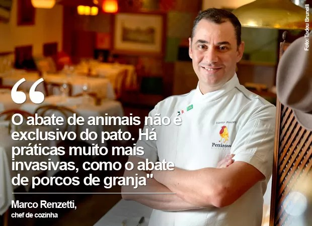 Chef Marco Renzetti diz que proibir foie gras em São Paulo não resolve crueldade contra animais (Foto: Tadeu Brunelli)