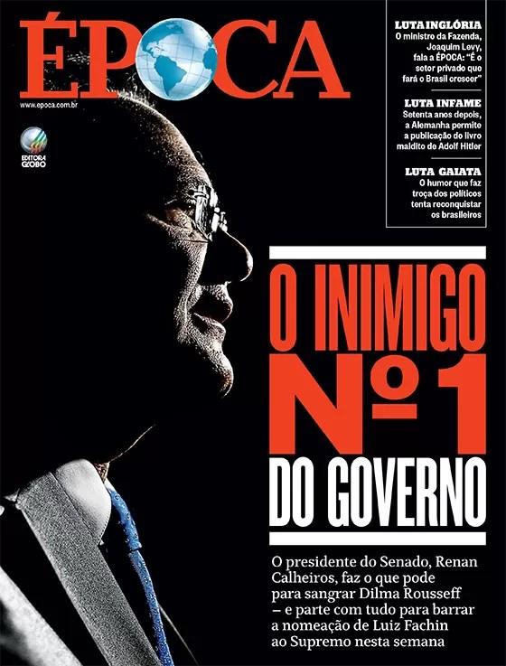 Revista ÉPOCA - capa edição 884 - O inimigo nº 1 do governo (Foto: Divulgação/ÉPOCA)