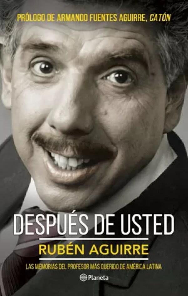 'Después de usted', a biografia de Rubén Aguirre, o Professor Girafales (Foto: Divulgação)